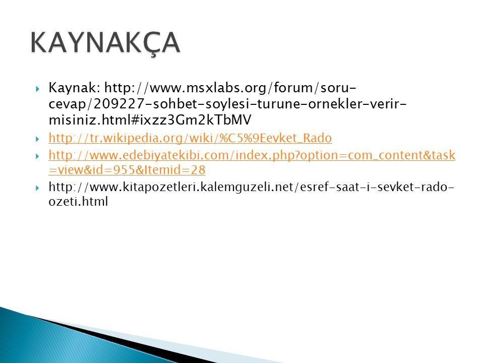 KAYNAKÇA Kaynak: http://www.msxlabs.org/forum/soru- cevap/209227-sohbet-soylesi-turune-ornekler-verir- misiniz.html#ixzz3Gm2kTbMV.