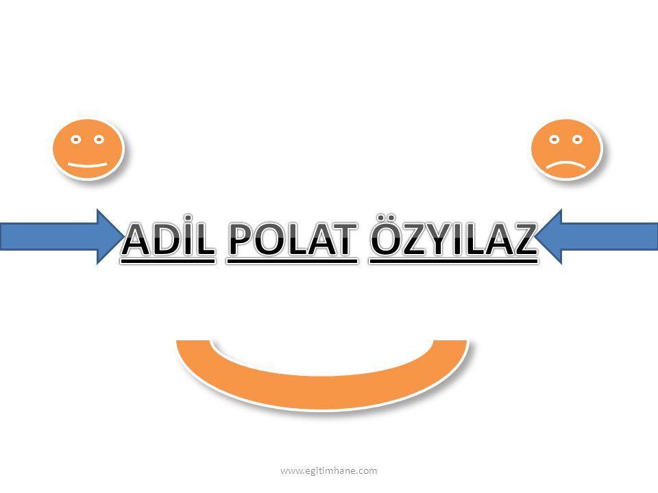 ADİL POLAT ÖZYILAZ www.egitimhane.com