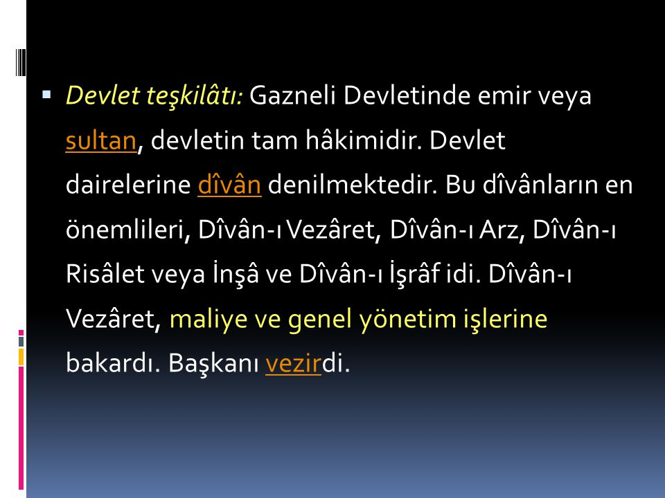 Devlet teşkilâtı: Gazneli Devletinde emir veya sultan, devletin tam hâkimidir.