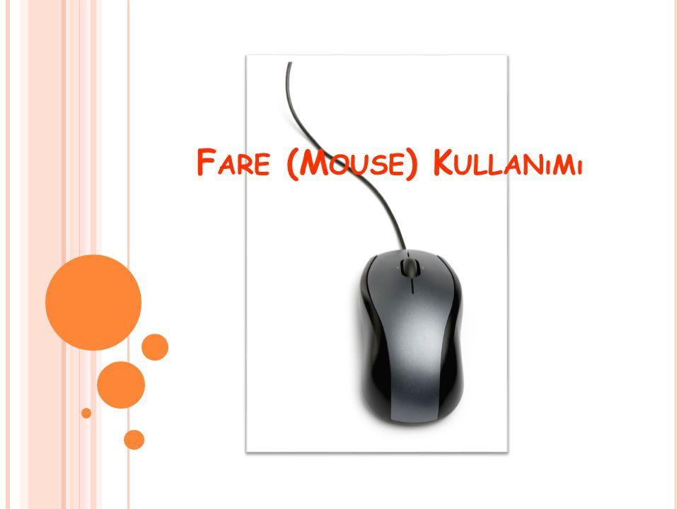 Fare (Mouse) Kullanımı