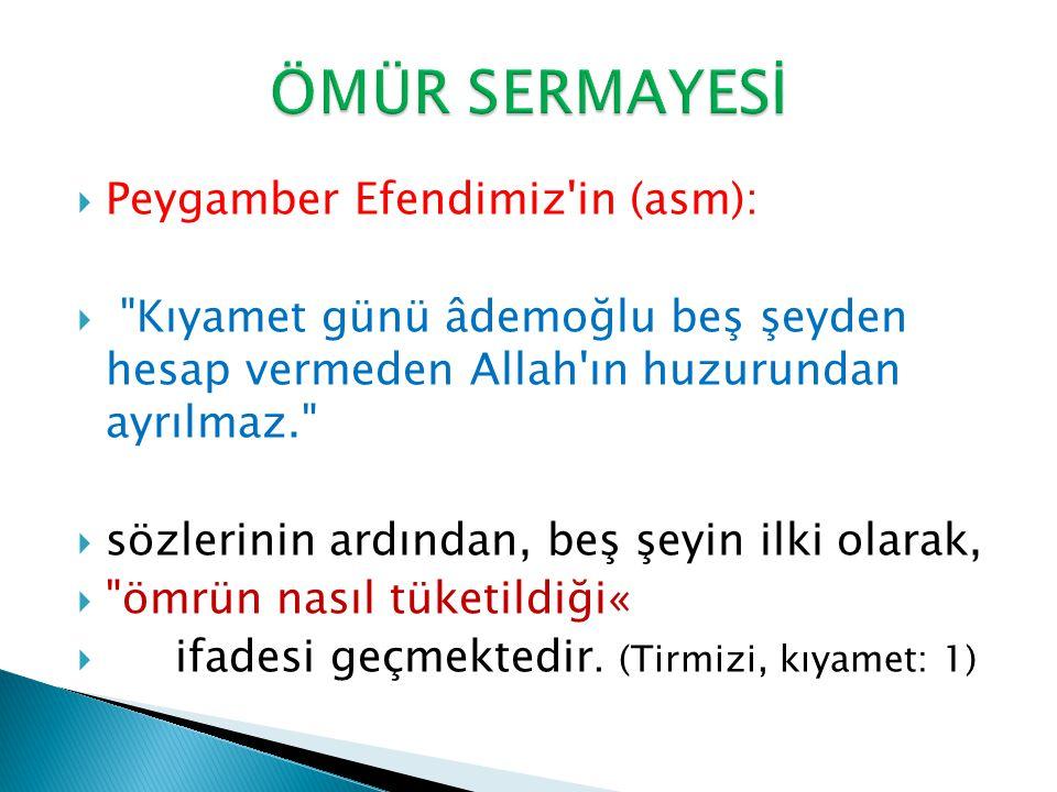 ÖMÜR SERMAYESİ Peygamber Efendimiz in (asm):