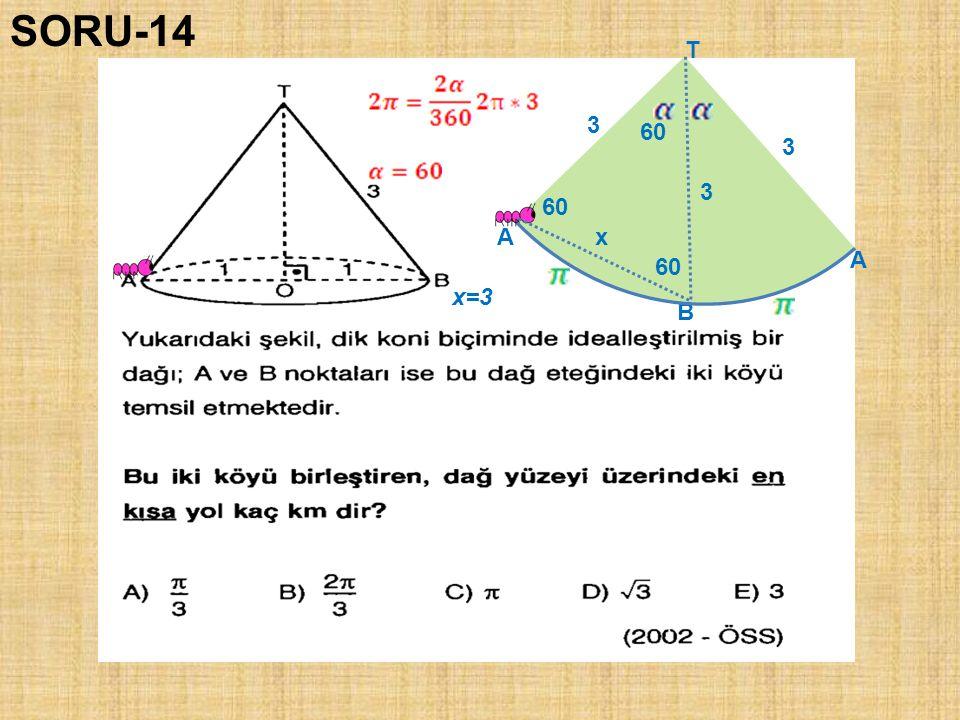 SORU-14 T 3 60 3 3 60 A x A 60 x=3 B