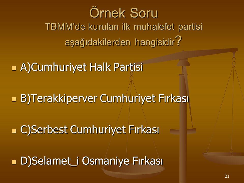 Örnek Soru TBMM'de kurulan ilk muhalefet partisi aşağıdakilerden hangisidir