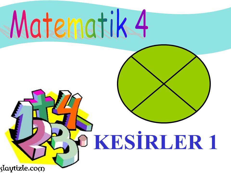 Matematik 4 KESİRLER 1