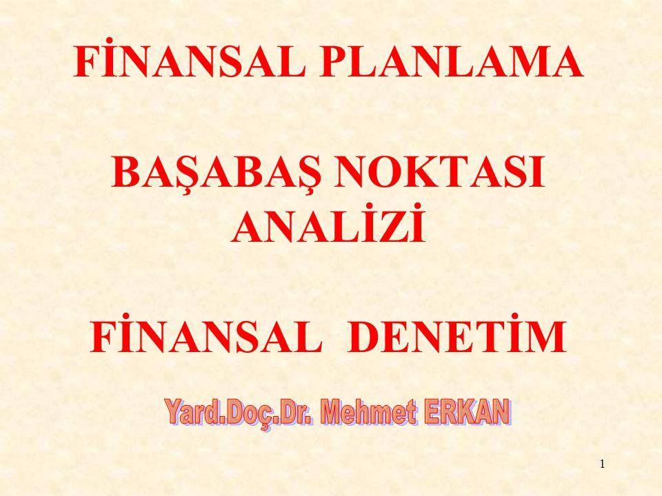 FİNANSAL PLANLAMA BAŞABAŞ NOKTASI ANALİZİ FİNANSAL DENETİM