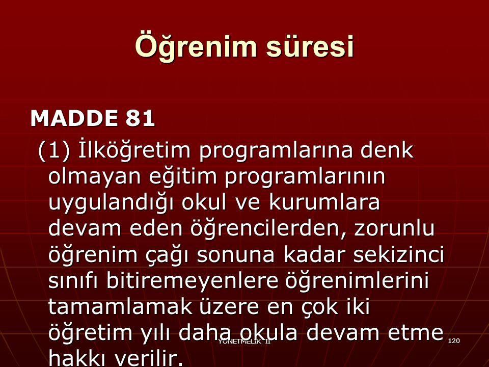 Öğrenim süresi MADDE 81.