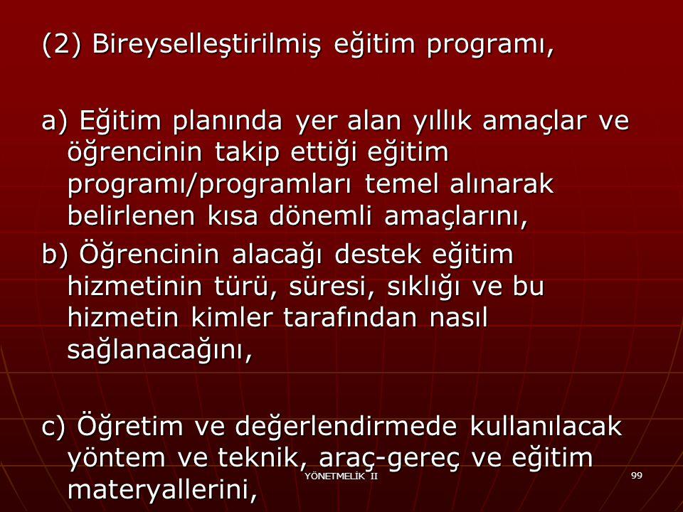 (2) Bireyselleştirilmiş eğitim programı,