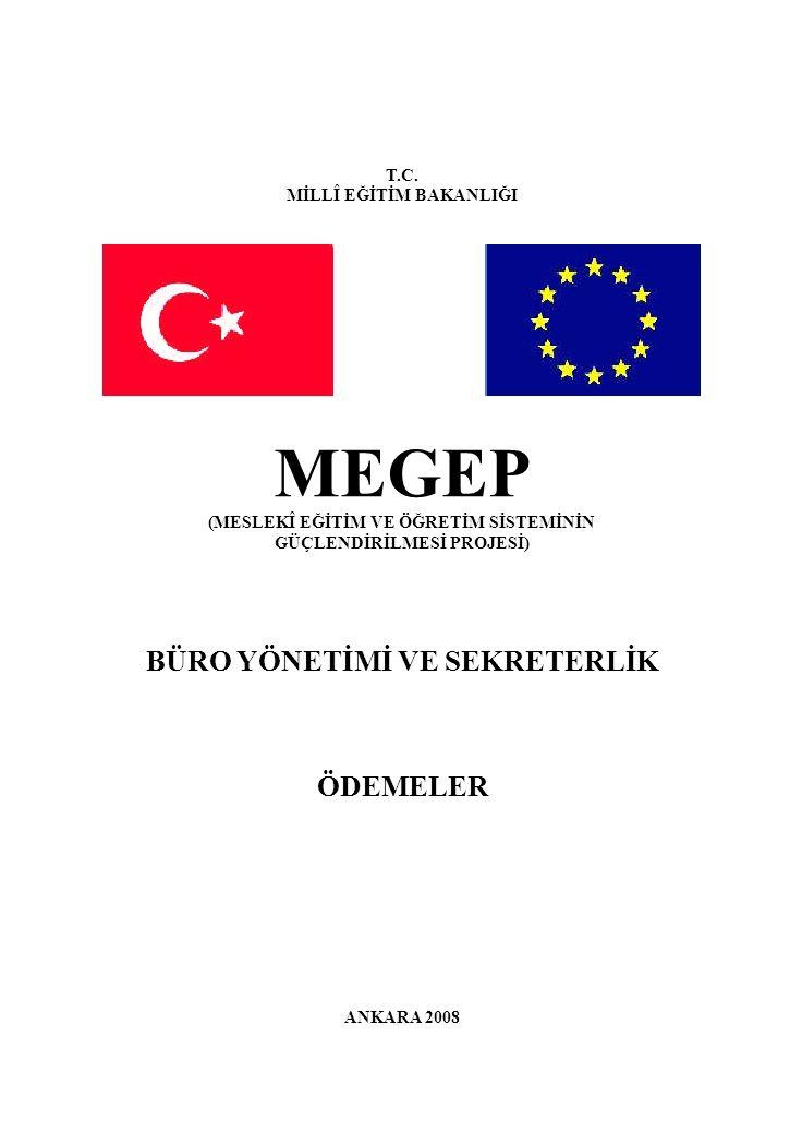 MEGEP BÜRO YÖNETİMİ VE SEKRETERLİK ÖDEMELER T.C.