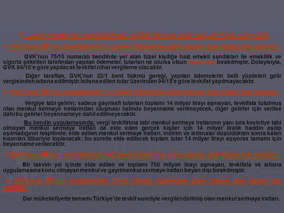 F- GVK'nun 86'NCI MADDESİNE GÖRE BEYAN DIŞI KALAN KAR PAYLARI