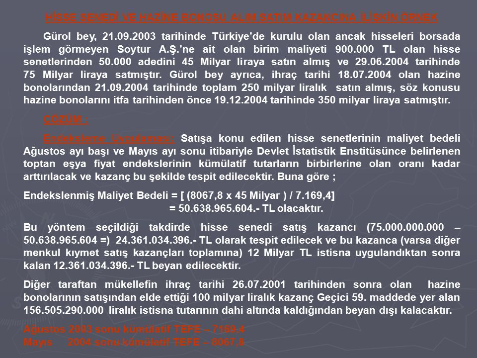HİSSE SENEDİ VE HAZİNE BONOSU ALIM SATIM KAZANCINA İLİŞKİN ÖRNEK