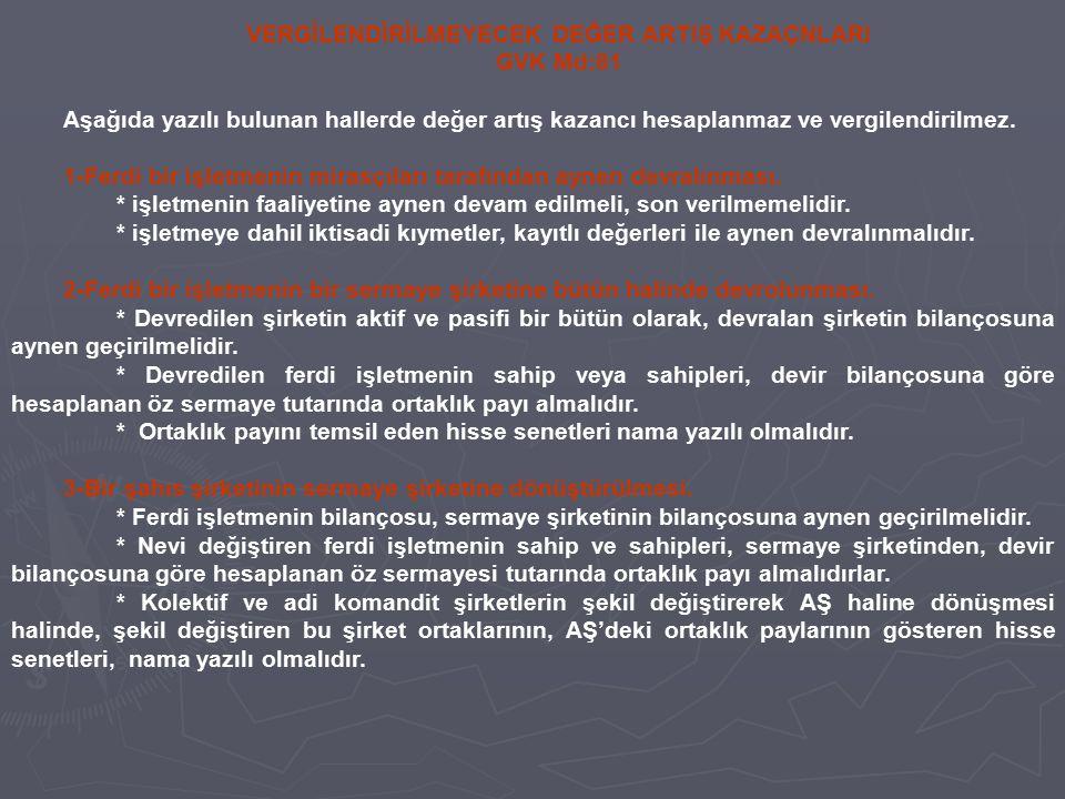 VERGİLENDİRİLMEYECEK DEĞER ARTIŞ KAZAÇNLARI