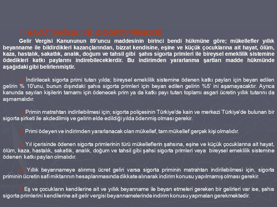 1- HAYAT, SAĞLIK, VB. SİGORTA PRİMLERİ