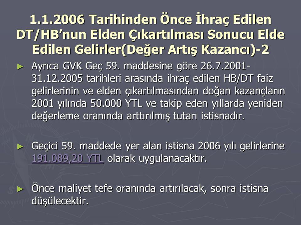 1.1.2006 Tarihinden Önce İhraç Edilen DT/HB'nun Elden Çıkartılması Sonucu Elde Edilen Gelirler(Değer Artış Kazancı)-2