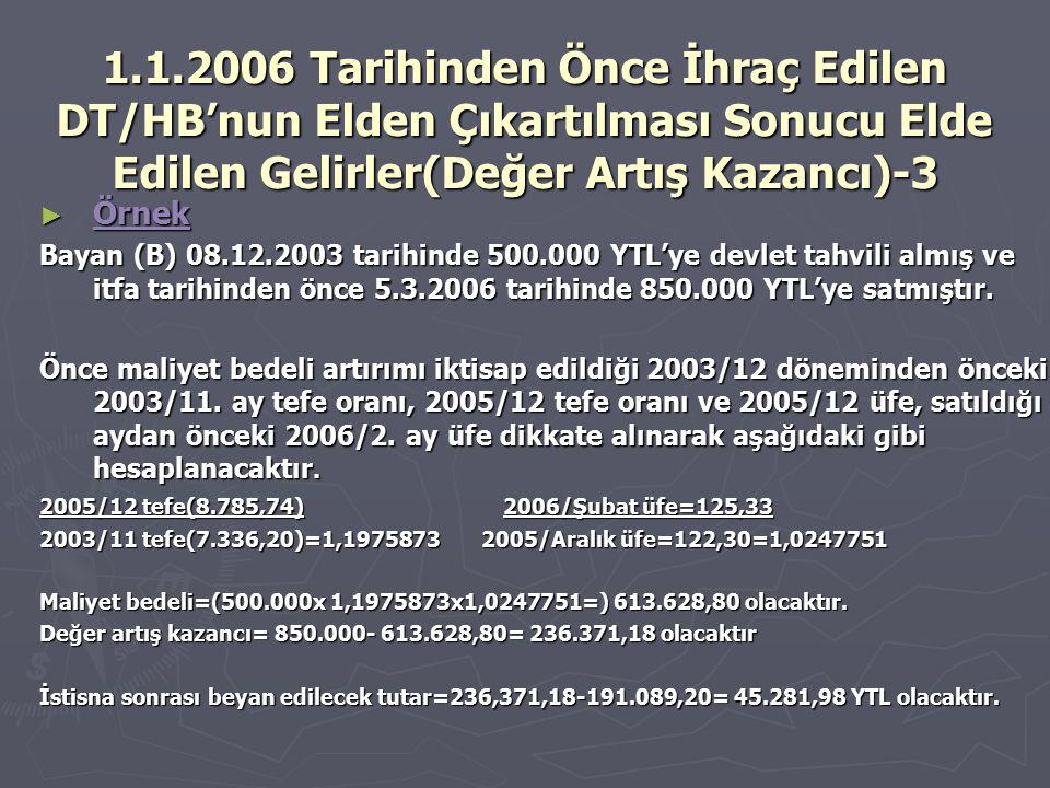 1.1.2006 Tarihinden Önce İhraç Edilen DT/HB'nun Elden Çıkartılması Sonucu Elde Edilen Gelirler(Değer Artış Kazancı)-3