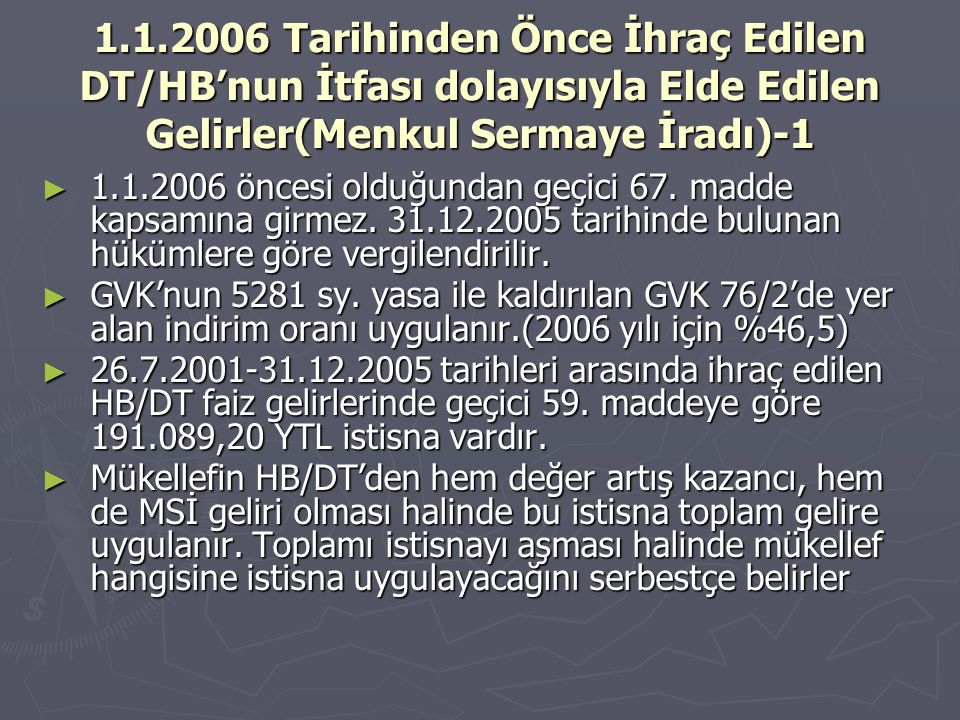 1.1.2006 Tarihinden Önce İhraç Edilen DT/HB'nun İtfası dolayısıyla Elde Edilen Gelirler(Menkul Sermaye İradı)-1