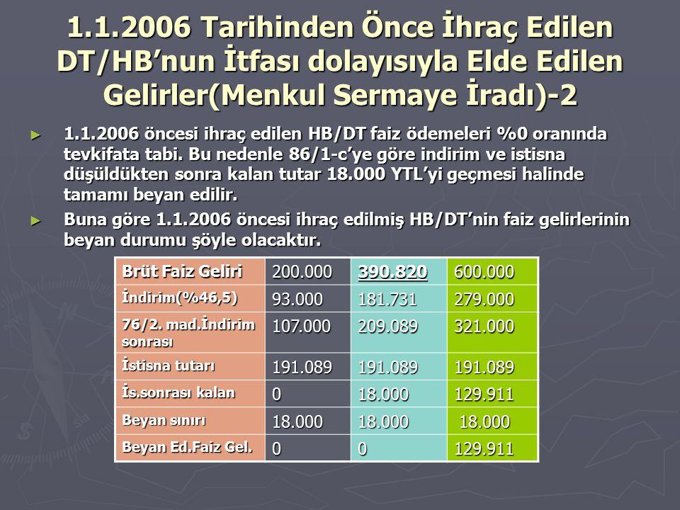 1.1.2006 Tarihinden Önce İhraç Edilen DT/HB'nun İtfası dolayısıyla Elde Edilen Gelirler(Menkul Sermaye İradı)-2