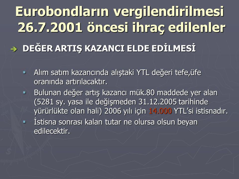 Eurobondların vergilendirilmesi 26.7.2001 öncesi ihraç edilenler