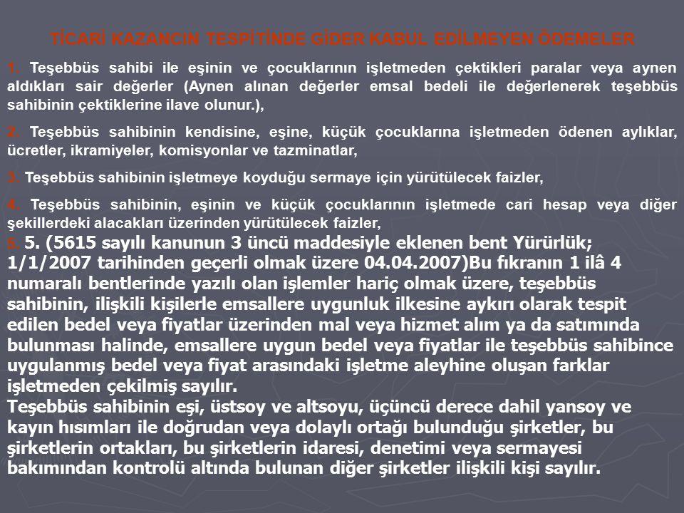 TİCARİ KAZANCIN TESPİTİNDE GİDER KABUL EDİLMEYEN ÖDEMELER