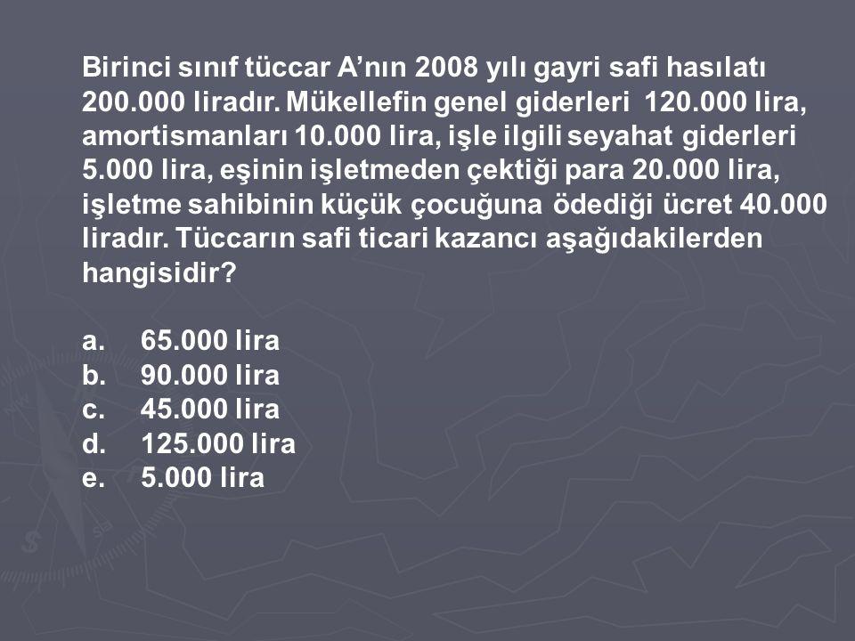 Birinci sınıf tüccar A'nın 2008 yılı gayri safi hasılatı 200