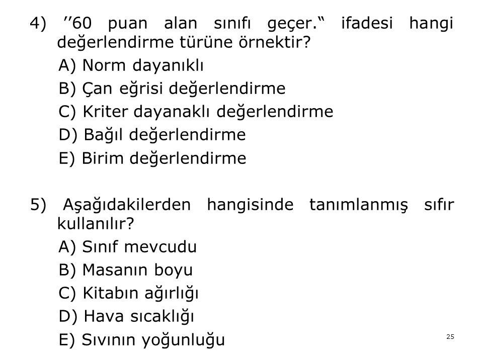 4) ''60 puan alan sınıfı geçer