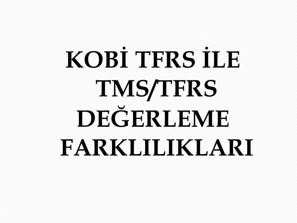 KOBİ TFRS İLE TMS/TFRS DEĞERLEME FARKLILIKLARI