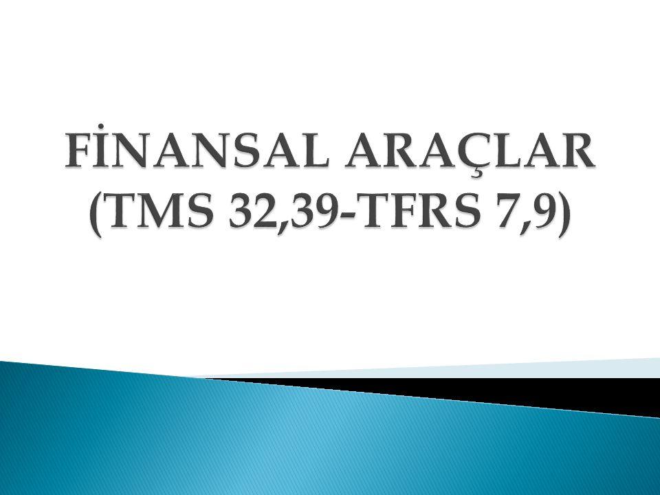 FİNANSAL ARAÇLAR (TMS 32,39-TFRS 7,9)