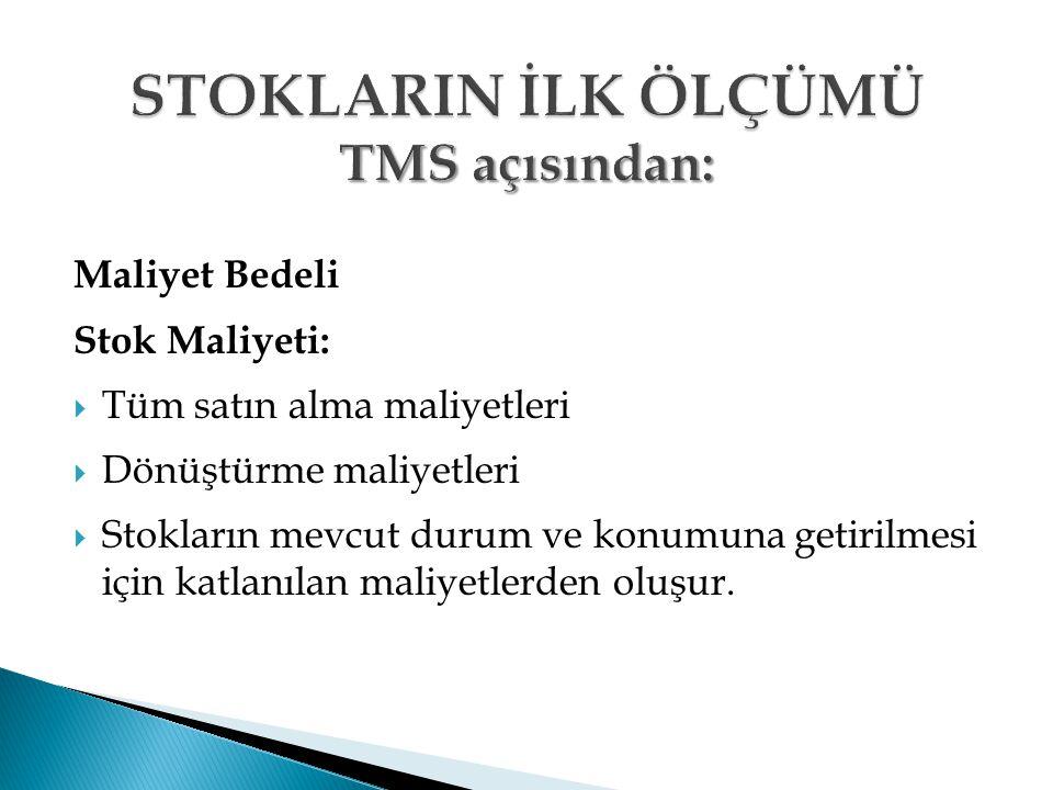 STOKLARIN İLK ÖLÇÜMÜ TMS açısından: