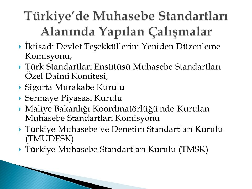 Türkiye'de Muhasebe Standartları Alanında Yapılan Çalışmalar