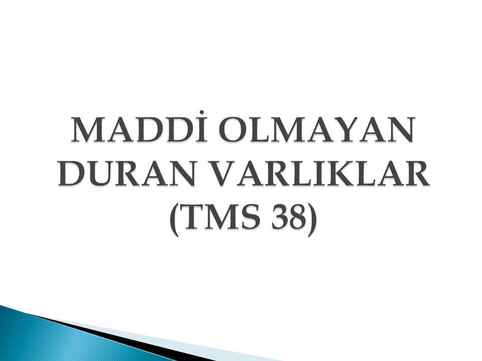 MADDİ OLMAYAN DURAN VARLIKLAR (TMS 38)