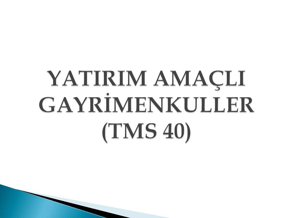 YATIRIM AMAÇLI GAYRİMENKULLER (TMS 40)