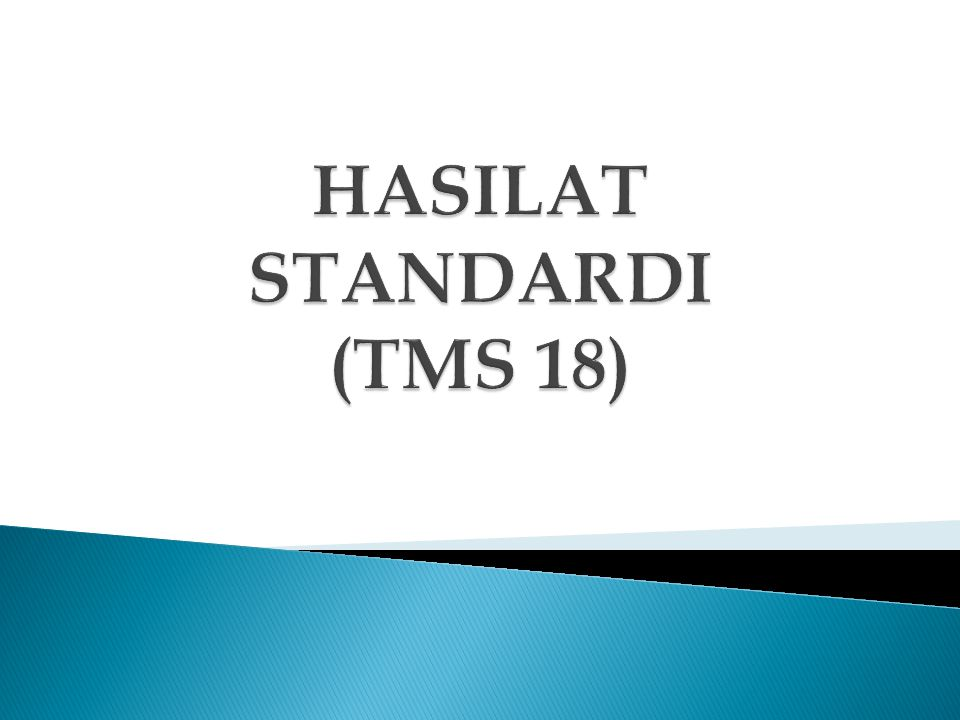 HASILAT STANDARDI (TMS 18)