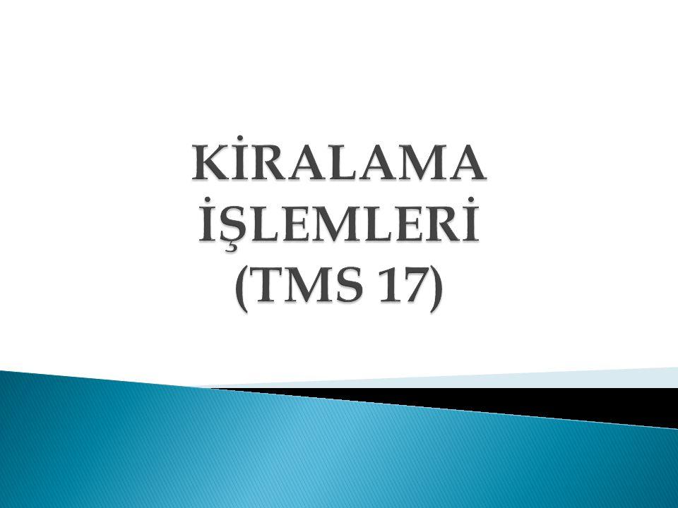 KİRALAMA İŞLEMLERİ (TMS 17)