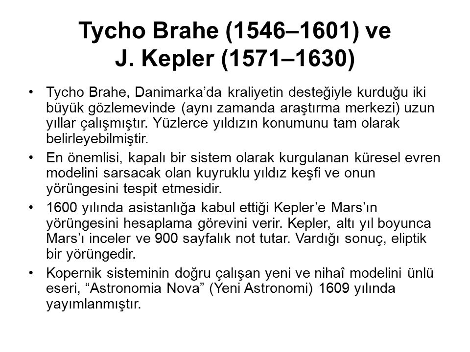 Tycho Brahe (1546–1601) ve J. Kepler (1571–1630)
