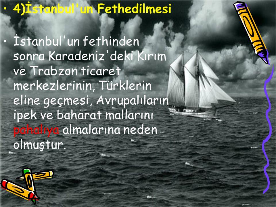 4)İstanbul un Fethedilmesi