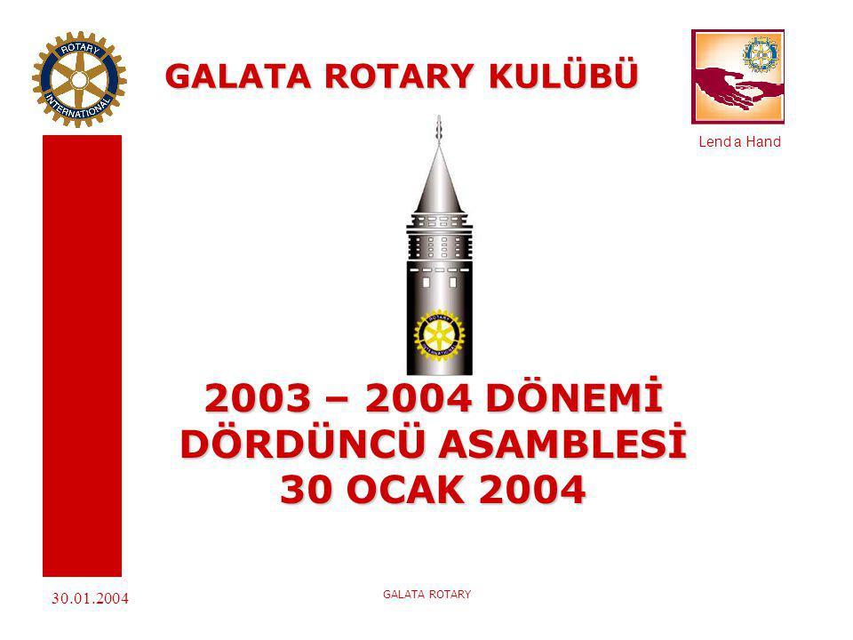 2003 – 2004 DÖNEMİ DÖRDÜNCÜ ASAMBLESİ 30 OCAK 2004