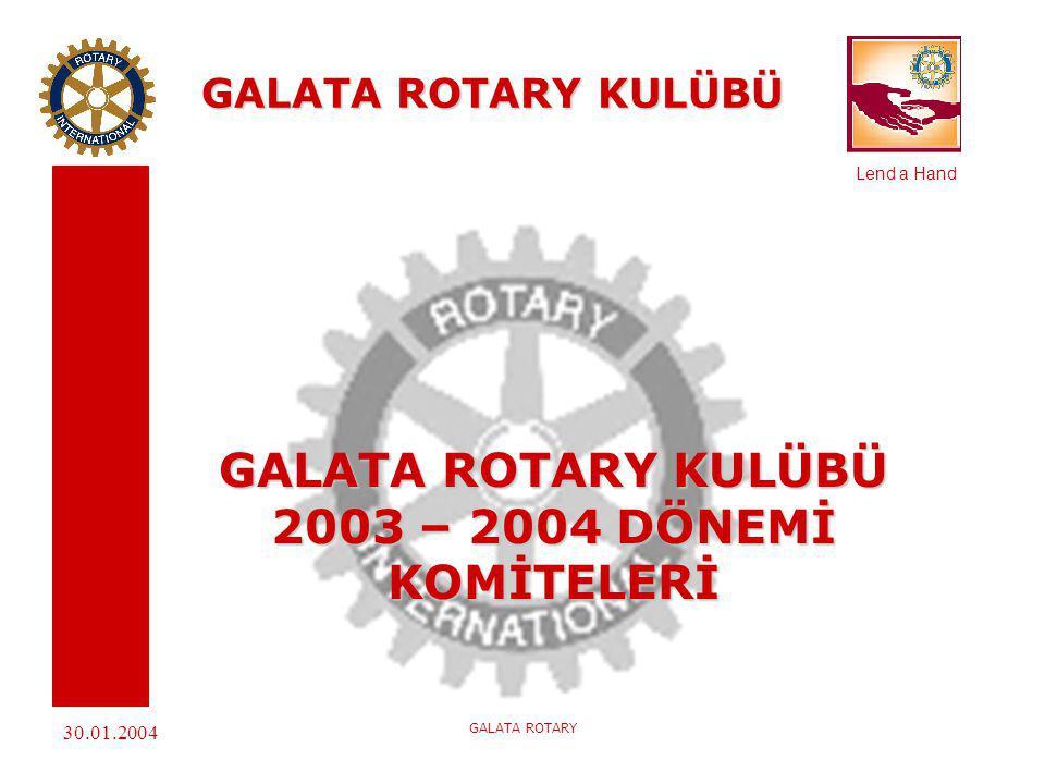 GALATA ROTARY KULÜBÜ 2003 – 2004 DÖNEMİ KOMİTELERİ