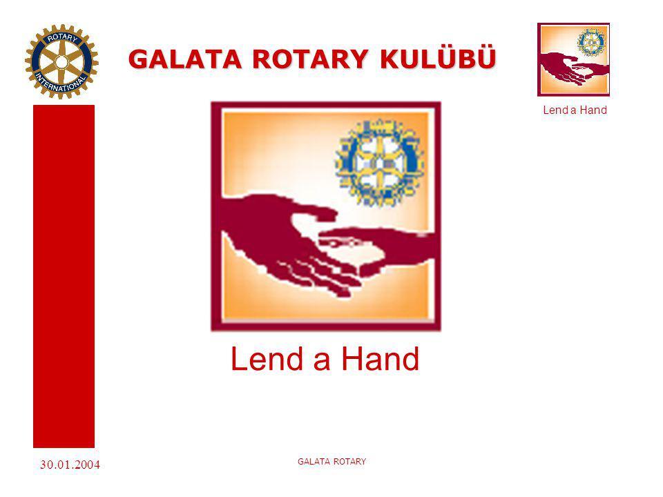 GALATA ROTARY KULÜBÜ Lend a Hand 30.01.2004 GALATA ROTARY