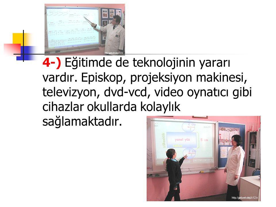 4-) Eğitimde de teknolojinin yararı vardır