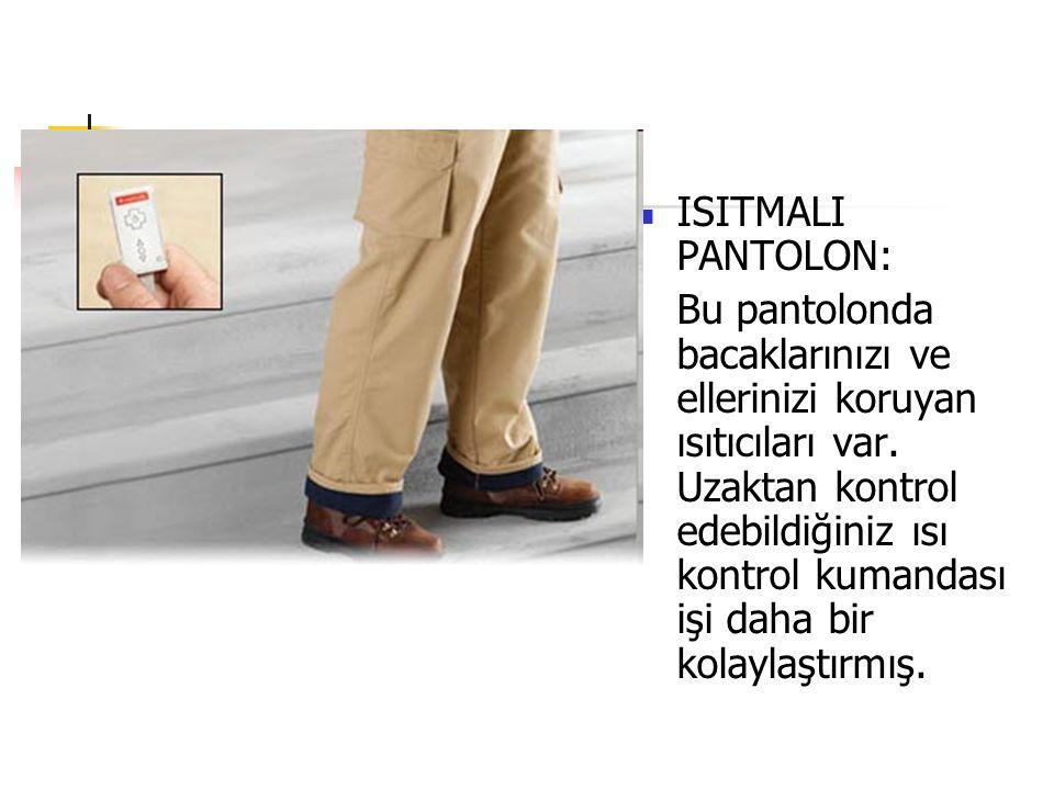 ISITMALI PANTOLON:
