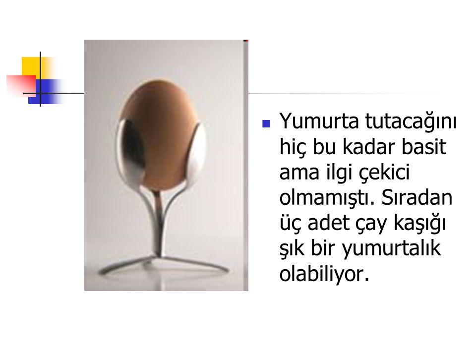 Yumurta tutacağını hiç bu kadar basit ama ilgi çekici olmamıştı