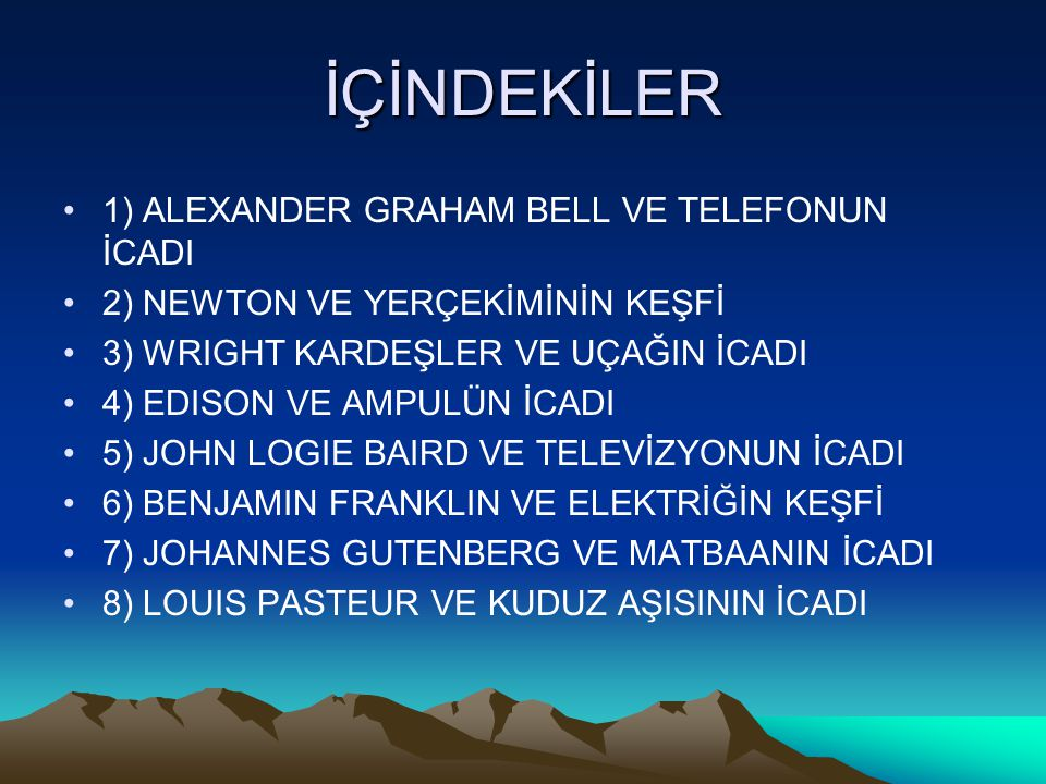 İÇİNDEKİLER 1) ALEXANDER GRAHAM BELL VE TELEFONUN İCADI