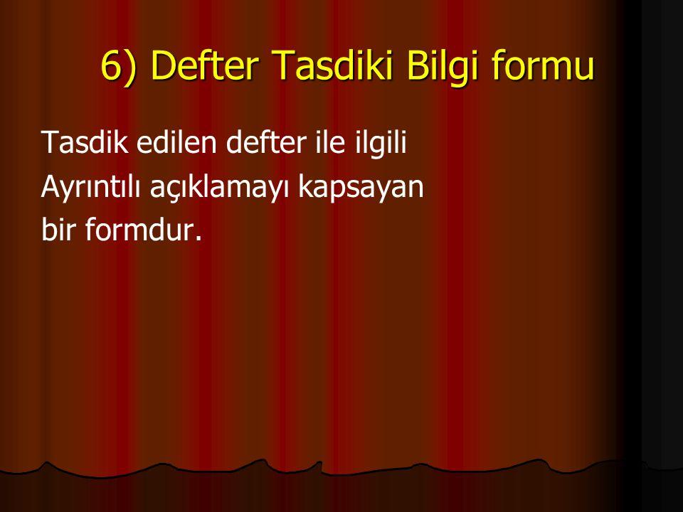 6) Defter Tasdiki Bilgi formu