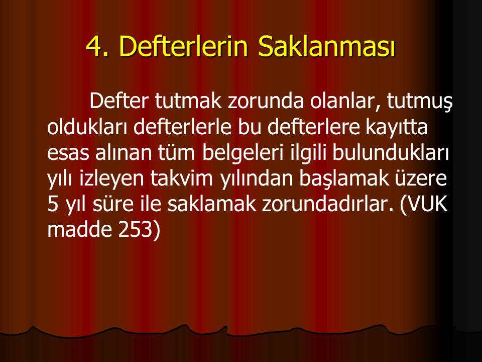 4. Defterlerin Saklanması