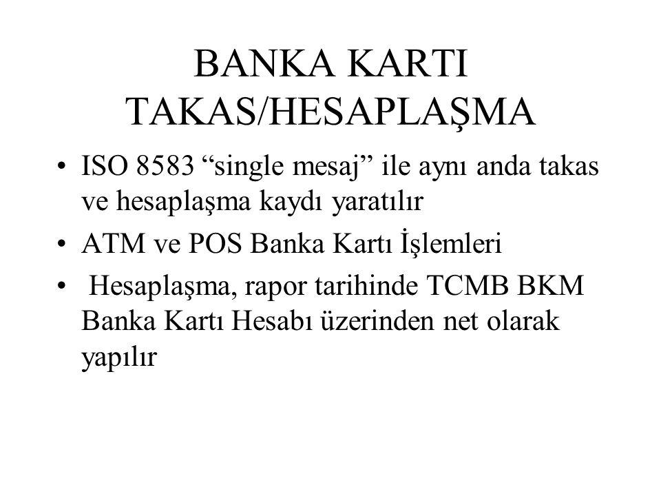 BANKA KARTI TAKAS/HESAPLAŞMA
