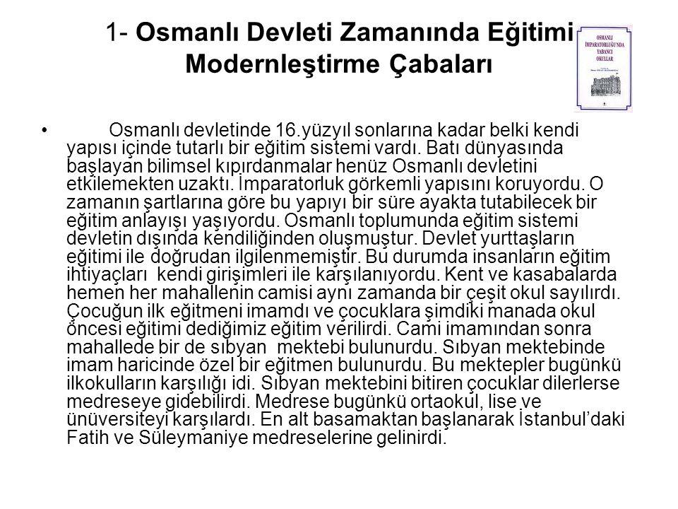 1- Osmanlı Devleti Zamanında Eğitimi Modernleştirme Çabaları
