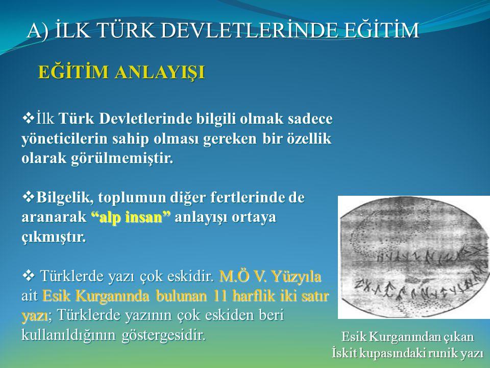 A) İLK TÜRK DEVLETLERİNDE EĞİTİM
