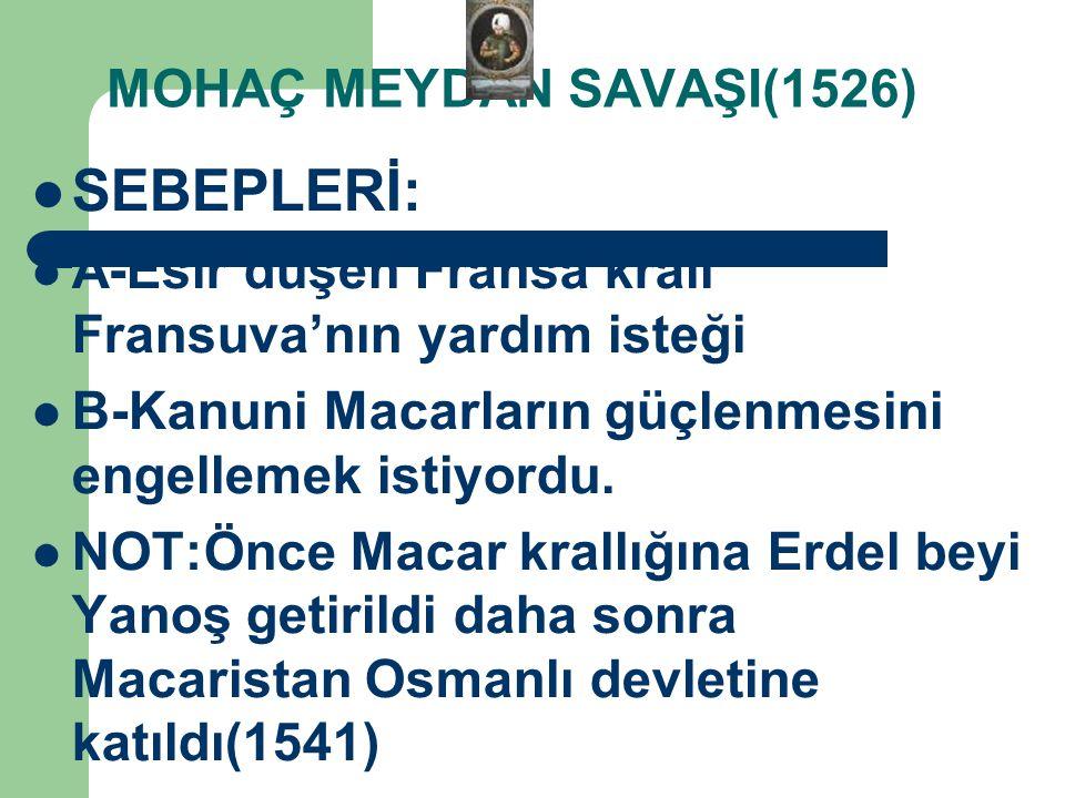 SEBEPLERİ: MOHAÇ MEYDAN SAVAŞI(1526)