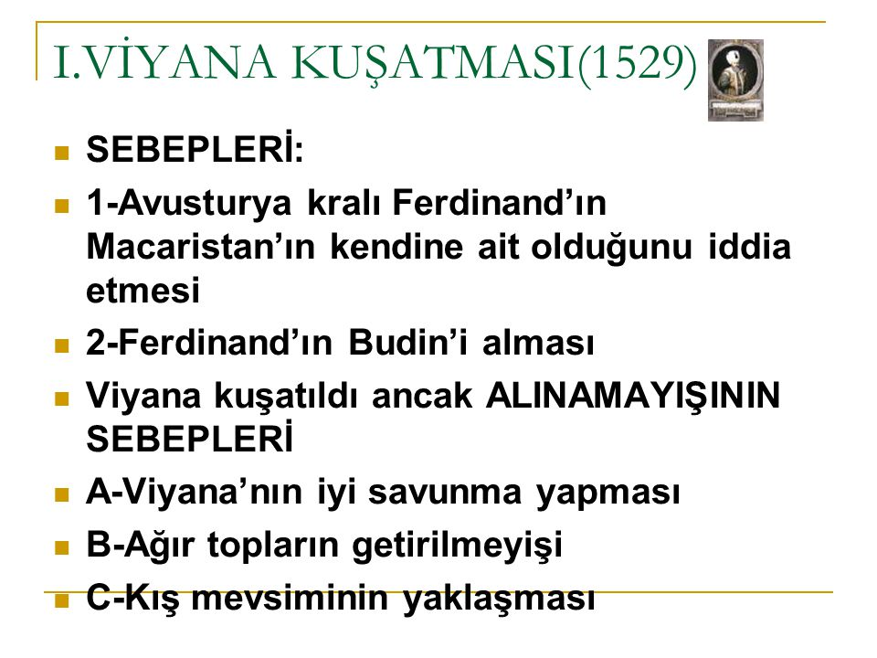 I.VİYANA KUŞATMASI(1529) SEBEPLERİ: