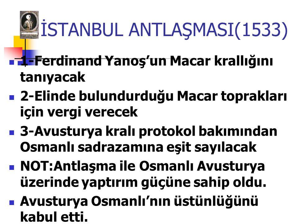 İSTANBUL ANTLAŞMASI(1533)