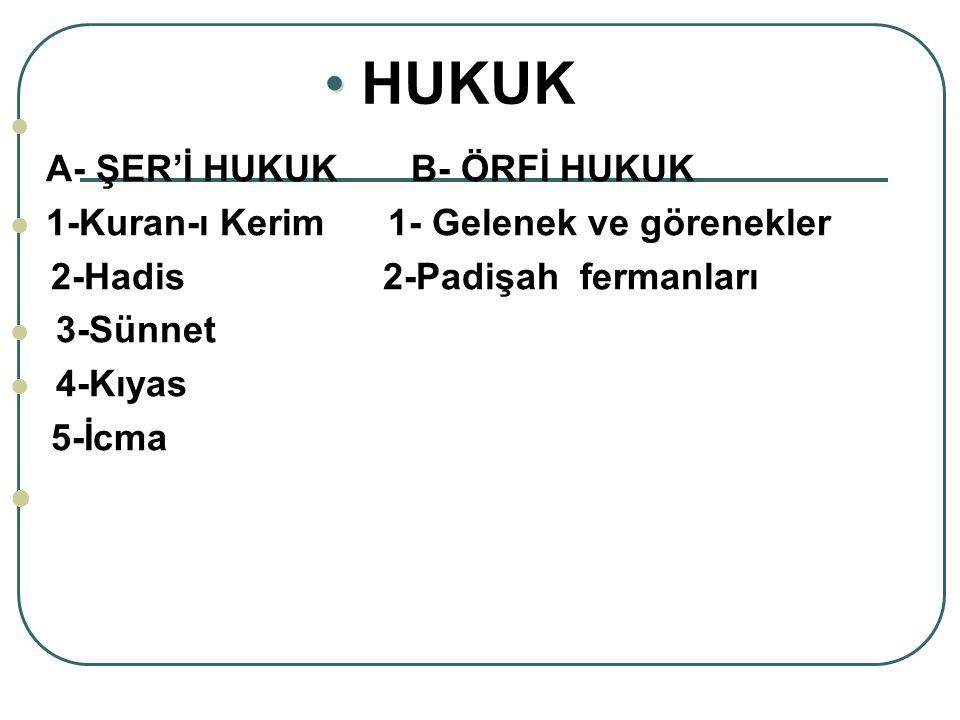 HUKUK A- ŞER'İ HUKUK B- ÖRFİ HUKUK